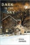 Dark is the Sky - Jessica Chambers