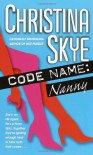 Code Name: Nanny - Christina Skye