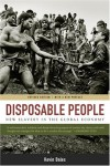 Disposable People: New Slavery in the Global Economy - Kevin Bales