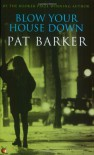 Blow Your House Down (Virago Modern Classics) - Pat Barker