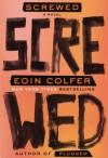 Screwed - Eoin Colfer