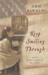 Keep Smiling Through - Ann Rinaldi