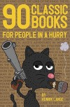 90 Classic Books for People in a Hurry - Henrik Lange
