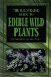 The Illustrated Guide to Edible Wild Plants - U.S. Department of the Army
