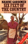 Six Feet of the Country - Nadine Gordimer