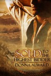 Sold to the Highest Bidder - Donna Alward