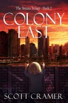 Colony East (Toucan, #2) - Scott Cramer