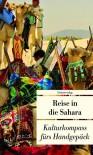 Reise in die Sahara: Kulturkompass fürs Handgepäck - Lucien Leitess