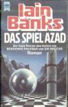 Das Spiel Azad: Roman - Iain M. Banks