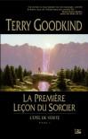 La première leçon du sorcier (L'Epée de vérité, #1) - Terry Goodkind, Jean-Claude Mallé