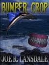 Bumper Crop - Joe R. Lansdale