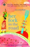 Her Fork in the Road: Women Celebrate Food and Travel - Lisa S. Bach