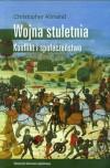 Wojna stuletnia. Konflikt i społeczeństwo - Christopher Allmand
