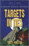 Targets in Ties - Tristi Pinkston