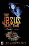 The Jesus Injection - Eric Andrews-Katz