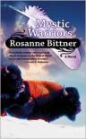 Mystic Warriors - Rosanne Bittner