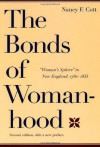 "The Bonds of Womanhood: ""Woman's Sphere"" in New England, 1780-1835 - Nancy F. Cott"