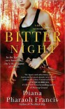 Bitter Night (Horngate Witches, #1) - Diana Pharaoh Francis