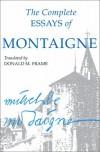 The Complete Essays of Montaigne - Michel de Montaigne, Donald Frame