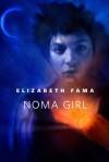Noma Girl: A Tor.Com Original - Elizabeth Fama