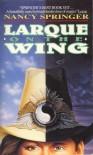 Larque on the Wing - Nancy Springer