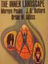 The Inner Landscape - Mervyn Peake, J.G. Ballard, Brian W. Aldiss
