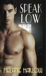 Speak Low - Melanie Harlow