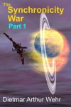 The Synchronicity War Part 1 - Dietmar Wehr