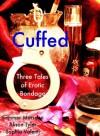 Cuffed: Three Tales of Erotic Bondage - Alison Tyler, Sommer Marsden, Sophia Valenti