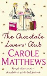 The Chocolate Lovers' Club - Carole Matthews, Clare Corbett