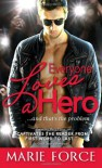 Everyone Loves a Hero....and that's the problem - Marie Force