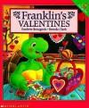 Franklin's Valentines - Paulette Bourgeois, Brenda Clark, Sharon Jennings