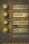 Thinker, Faker, Spinner, Spy: Corporate PR and the Assault on Democracy - David     Miller, William Dinan