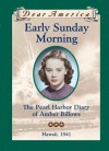 Early Sunday Morning: The Pearl Harbor Diary of Amber Billows, Hawaii, 1941 (Dear America Series) - Barry Denenberg