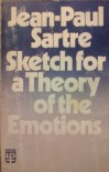 Sketch For A Theory Of The Emotions - Jean-Paul Sartre