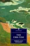 The Ebb-Tibe: A Trio and Quartette (Everyman's Library Classics & Contemporary Classics) - Robert Louis Stevenson