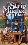 Strip Mauled - Esther Friesner