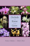 Orchids to Know and Grow - Thomas J. Sheehan, Robert J. Black
