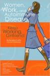 Women, Work, and Autoimmune Disease: Keep Working, Girlfriend! - Rosalind Joffe, Joan Friedlander, L. G. Mansfield
