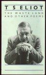 The Waste Land and Other Poems (Annotated) (Literary Classics Collection) - Thomas Stearns Eliot