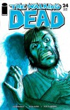 The Walking Dead, Issue #24 - Robert Kirkman, Charlie Adlard, Cliff Rathburn