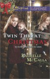 Twin Threat Christmas: One Silent NightDanger in the Manger - Rachelle McCalla