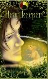 Heartkeeper (Heartkeeper Saga, #1) - B.T. Lyons