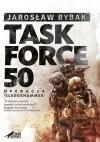"""Task Force 50. Operacja """"Sledgehammer"""" - Jarosław Rybak"""