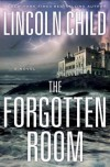 The Forgotten Room: A Novel - Lincoln Child