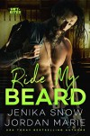 Ride My Beard (Hot-Bites Novella) (Volume 2) - Jenika Snow, Jordan Marie