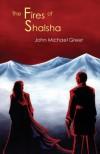 The Fires of Shalsha - Deva Berg, John Michael Greer