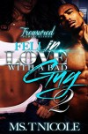 Fell in Love with a Bad Guy 2 - Ms. T. Nicole, Touch of Class Publishing Services