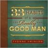 33 Habits of a Really Good Man - Yvonne Swinson