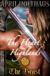 The Heart of the Highlands: The Beast - April Holthaus